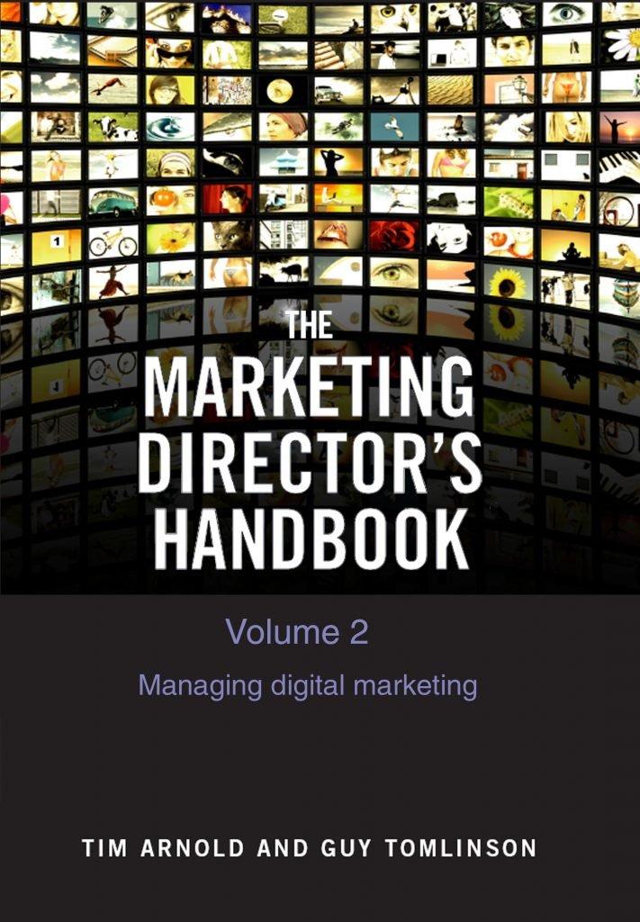 The Marketing Director's Handbook Volume 2 - Managing Digital Marketing